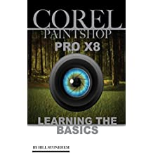 COREL PAINTSHOP PRO X8: Learning the Basics (English Edition)