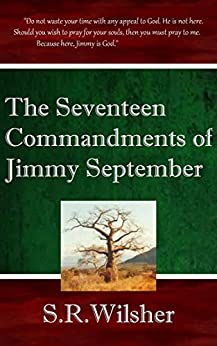The Seventeen Commandments of Jimmy September (English Edition) di [Wilsher, S.R.]