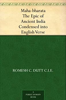 Maha-bharata The Epic of Ancient India Condensed into English Verse (English Edition)