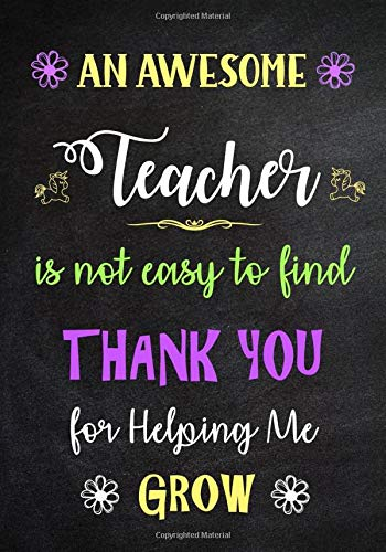 s Not Easy to Find - Thank You for Helping me Grow: Inspirational Journal - Notebook for Teachers With Inspirational Quotes - Lined Paper (Teacher Appreciation Gifts, Band 2) ()