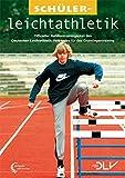 Schülerleichtathletik: Offizieller Rahmentrainingsplan des Deutschen Leichtathletik-Verbandes für das Grundlagentraining (Mediathek Leichtathletik) - Uwe Mäde