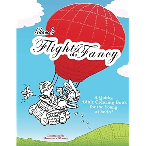 Sham's Flights of Fancy: A Quirky Adult Colouring Book for the Young at heArt!