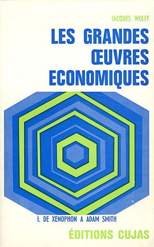 Les grandes oeuvres économiques, tome 1 : De Xénophon à Adam Smith
