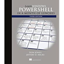 Learn Windows PowerShell in a Month of Lunches, Third Edition