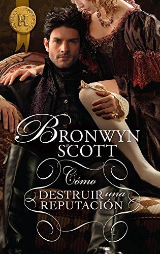 Cómo destruir una reputación: Scott (2) (Harlequin Internacional) por Bronwyn Scott