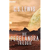 Die Perelandra-Trilogie. Band 1: Jenseits des schweigenden Sterns / Band 2: Perelandra / Band 3: Die böse Macht