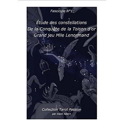 Etude des constellation de la conquête de la toison d'or grand jeu mlle lenormand: fascicule n°1 (collection tarot passion)