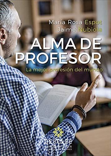 Alma de profesor. La mejor profesión del...