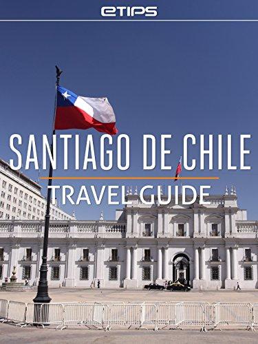 Santiago de Chile Travel Guide (English Edition)
