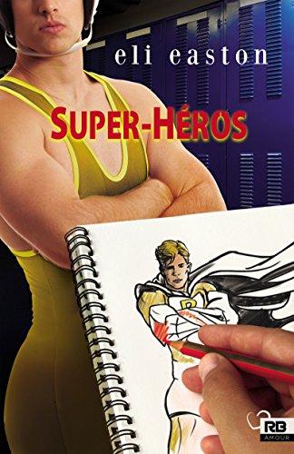Super-Héros (Amour) par Eli Easton