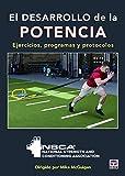 Desarrollo de la potencia, El. Ejercicios, programas y protocolos
