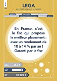En France, c'est le fisc qui propose le meilleur placement : avec un rendement de 10 à 14% par an. Garanti par le fisc