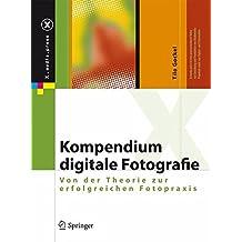 Kompendium digitale Fotografie: Von der Theorie zur erfolgreichen Fotopraxis (X.media.press)