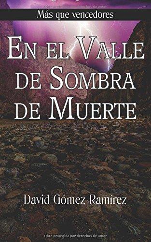 En el Valle de Sombra de Muerte (Más que vencedores) por David Gómez Ramírez