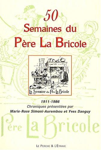 50 semaines du Père La Bricole : 1911-1986