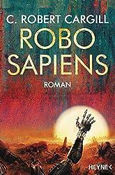 Robo sapiens: Roman (German Edition)