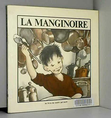 La manginoire. 1979. Broché. 20x20cm. 48 pages. (Littérature jeunesse, Album pour enfants, Cuisine) par BRUEL Christian - BOZELLEC Anne