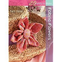 Fabric Flowers (Twenty to Make)