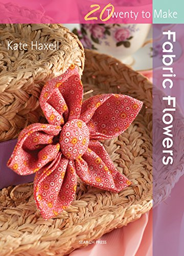 Twenty to Make: Fabric Flowers Cover Image