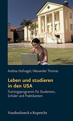 Leben und studieren in den USA. Trainingsprogramm für Studenten, Schüler und Praktikanten (Handlungskompetenz im Ausland)
