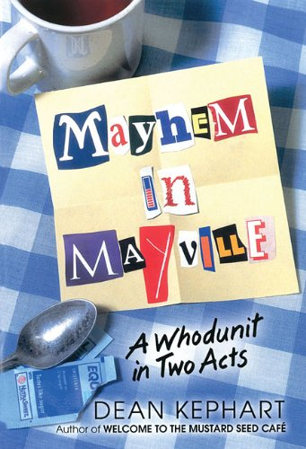 Mayhem in Mayville: A Whodunit in Two Acts
