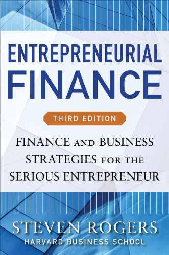 Entrepreneurial Finance, Third Edition: Finance and Business Strategies for the Serious Entrepreneur (English Edition)