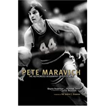 Pete Maravich: The Authorized Biography of Pistol Pete