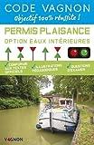 Code Vagnon Permis Plaisance Option eaux intérieures : Conforme aux textes officiels...