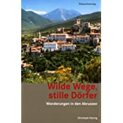 Wilde Wege, stille Dörfer: Wanderungen in den Abruzzen