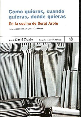 Descargar Libro Como quieras,cuando quieras,donde quiera (GASTRONOMÍA Y COCINA) de DAVID TRUEBA