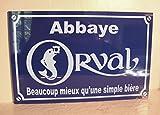 ORVAL bcp Mieux qu'une Simple Biere Plaque de Rue Création Cadeau Original