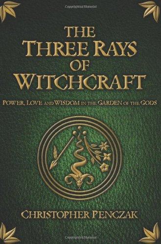 The Three Rays of Witchcraft por Christopher Penczak