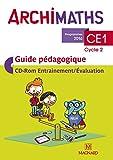 Mathématiques CE1 Cycle 2 Archimaths : Guide pédagogique (1Cédérom)