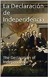 La Declaración de Independencia: The Declaration of Independence (Spanish Edition)