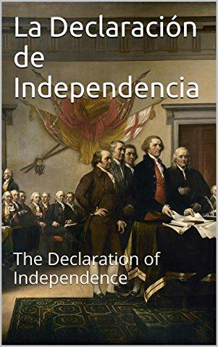 La Declaración de Independencia: The Declaration of Independence
