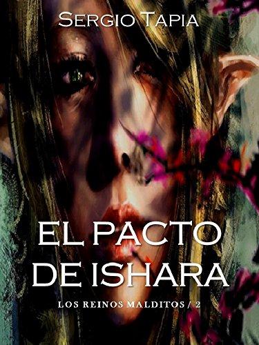 Descargar Libro El Pacto de Ishara (Los Reinos Malditos nº 2) de Sergio Tapia
