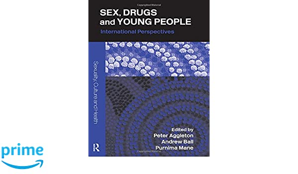 Culture drug health international people perspective sex sexuality young
