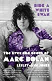 ISBN:  - Ride a White Swan: The Lives and Death of Marc Bolan