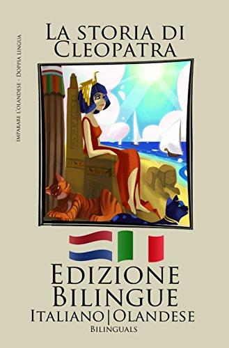 Imparare lolandese - Edizione Bilingue (Olandese - Italiano) La storia di Cleopatra