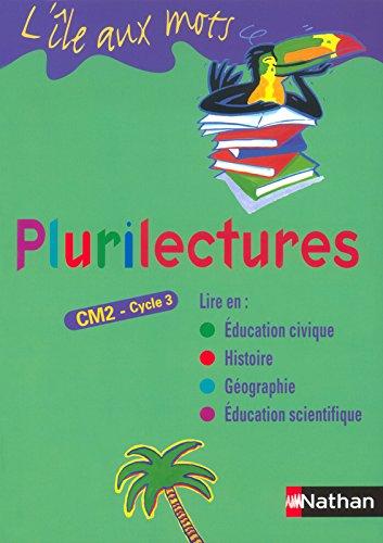 Plurilectures CM2 par Alain Bentolila, Dominique Bernaschi, Bernadette Bornancin, Monique Flonneau, Collectif