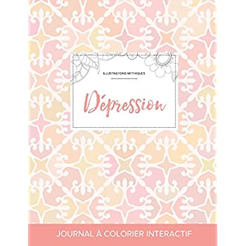 Journal de Coloration Adulte: Depression (Illustrations Mythiques, Elegance Pastel)