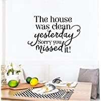 The House was Clean Yesterday PVC Wall Sticker Art Home Decor 56.3CM*12.6CM