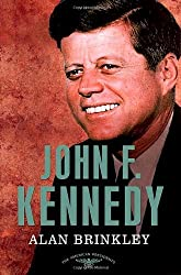 John F. Kennedy: The American Presidents Series: The 35th President, 1961-1963 by Brinkley, Alan (2012) Hardcover