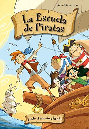 Todo el mundo a bordo (La escuela de Piratas) por Steve Stevenson