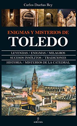 Descargar Libro Enigmas y misterios de Toledo de Carlos Dueñas Rey