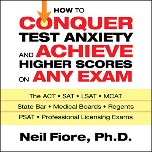 How to Conquer Test Anxiety and Achieve Higher Scores on Any Exam  Audiolibri