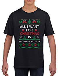 All I want for Christmas is my TWO FRONT TEETH T Shirt