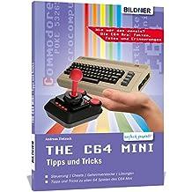 THE C64 MINI - Das fehlende Handbuch: Tipps, Tricks und Kuriositäten zum C64