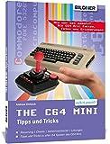 THE C64 MINI - Das fehlende Handbuch: Tipps, Tricks und Kuriosit�ten zum C64 Bild