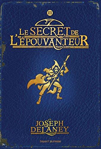 Téléchargement de google books sur un Kindle L'épouvanteur, Tome 3 : Le secret de l'épouvanteur by Joseph Delaney PDF MOBI
